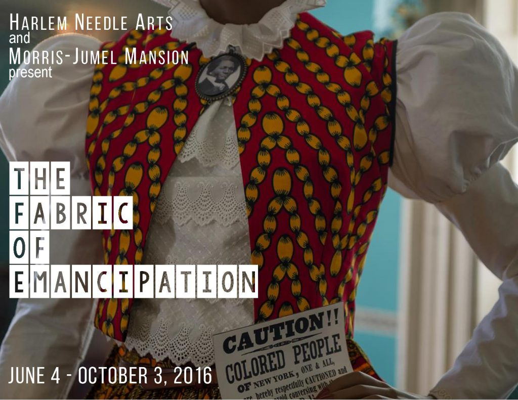 The fabric of emancipation harlem needle arts for 65 jumel terrace new york
